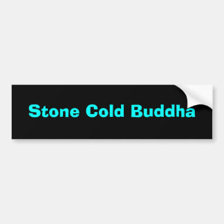Stone Cold Buddha Bumper Sticker