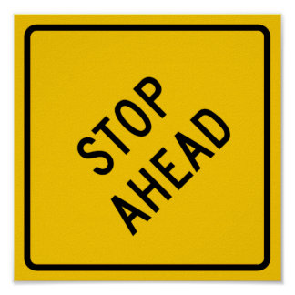 Stop Ahead Highway Sign Poster