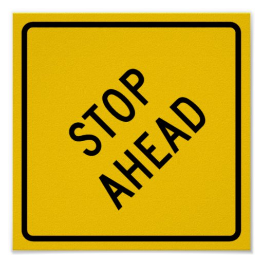 Stop Ahead Highway Sign Posters | Zazzle