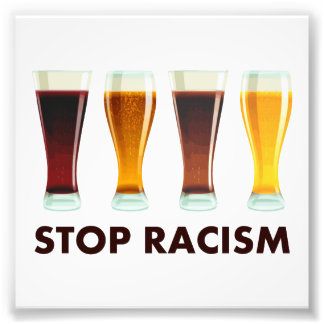 Stop Alcohol Racism Beer Equality Photograph