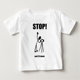 STOP AND I'LL SHOOT Photographer Cartoon Baby T-Shirt