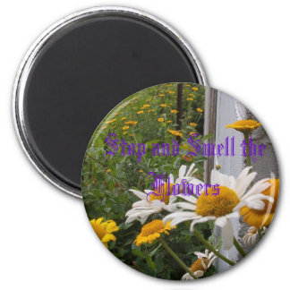 Stop and Smell the Flowers 6 Cm Round Magnet