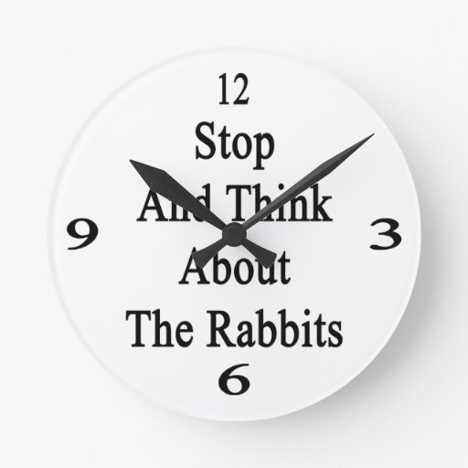 Stop And Think About The Rabbits Clock
