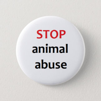 Stop Animal Abuse 6 Cm Round Badge