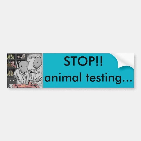 Stop animal testing bumper sticker!! bumper sticker