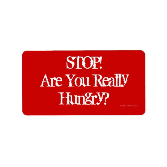 Stop! Are you really Hungry?, Diet Food Label Address Label