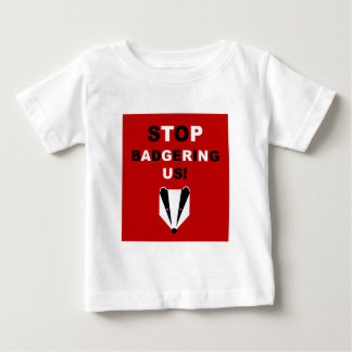 STOP BADGERING US (badger cull protest) Baby T-Shirt