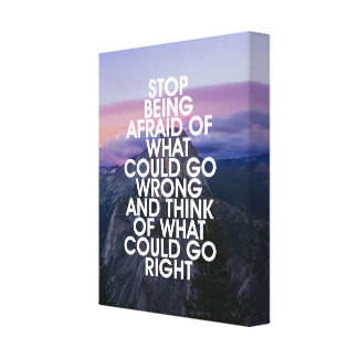 Stop Being Afraid Motivational Quote Canvas Print