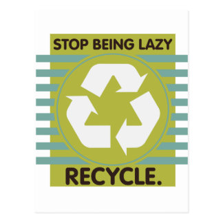 Stop Being Lazy, Recycle! Postcard