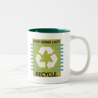 Stop Being Lazy, Recycle! Two-Tone Mug