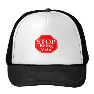 Stop Being Vain Cap