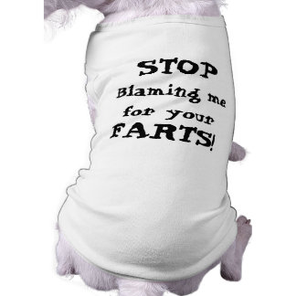 Stop Blaming me for your Farts! Sleeveless Dog Shirt