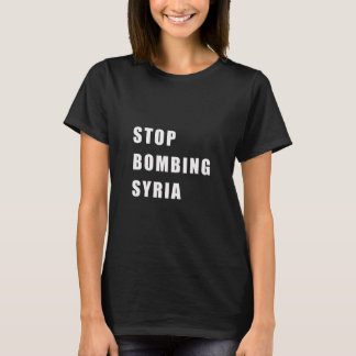 Stop Bombing Syria T-Shirt