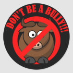 Stop Bullying Now: Don't Bully Bullying Prevention Round Sticker