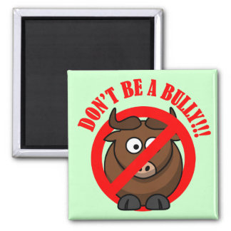 Stop Bullying Now: Don't Bully Bullying Prevention Square Magnet