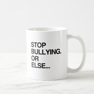 STOP BULLYING OR ELSE BASIC WHITE MUG
