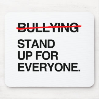 STOP BULLYING STAND UP FOR EVERYONE MOUSEPADS