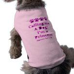Stop Calling Me A Dog Sleeveless Dog Shirt