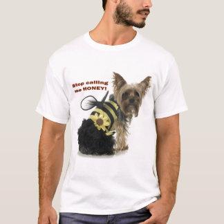 Stop calling me HONEY! T-Shirt