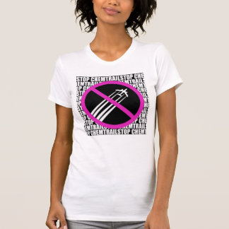 STOP Chemtrails! T Shirt