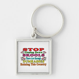STOP Closing Down Skools Silver-Colored Square Key Ring