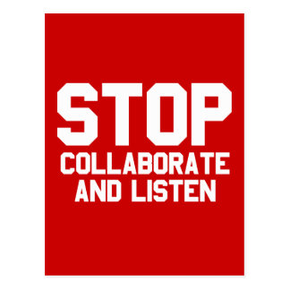 stop collaborate and listen postcard