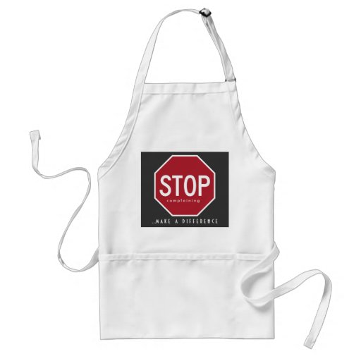 STOP Complaining (Make A Difference) BBQ Apron