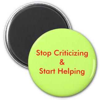 Stop Criticizing& Start Helping 6 Cm Round Magnet