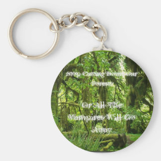 Stop Cutting Down Our Forests... Basic Round Button Key Ring