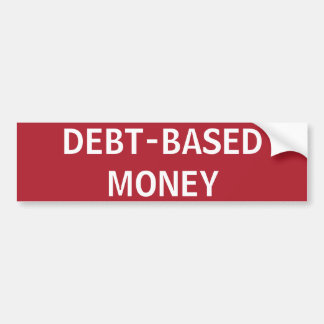 STOP DEBT-BASED MONEY BUMPER STICKER