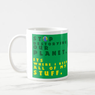 """Stop Destroying Our Planet"" Mug"