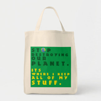 """""""Stop Destroying our Planet"""" Reuseable Grocery Bag"""