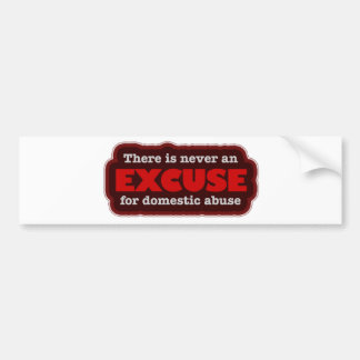 Stop Domestic Abuse - There Is No Excuse Bumper Sticker