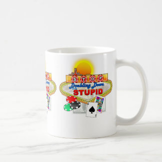 Stop Doubling Down on Stupid Mug