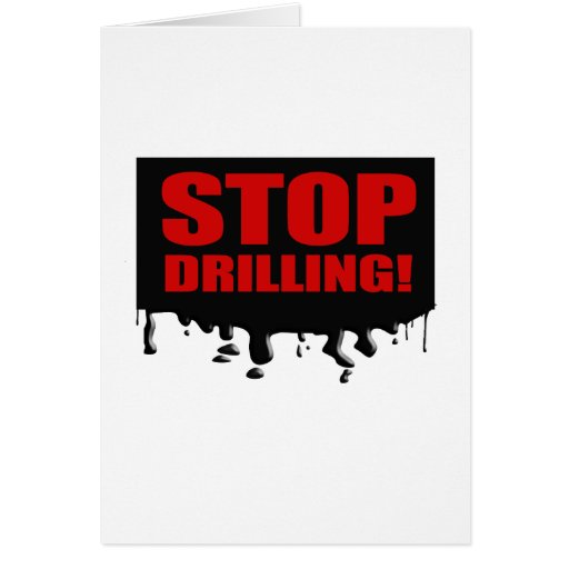 STOP DRILLING GREETING CARD