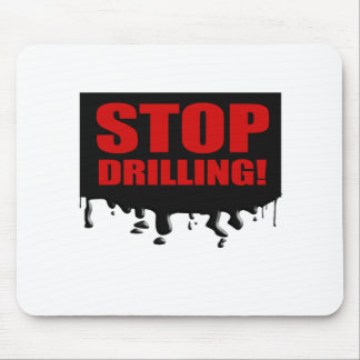 STOP DRILLING MOUSE PADS