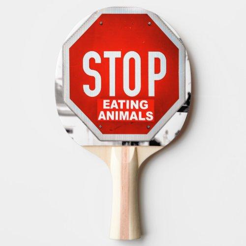Stop Eating Animals Vegetarian Vegan Ping Pong Paddle