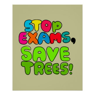 Stop Exams, Save Trees Poster