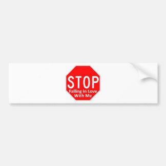 Stop Falling In Love Bumper Sticker