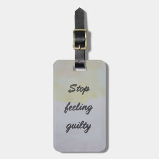 Stop Feeling Guilty Luggage Tag