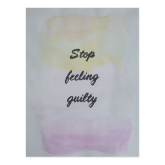 Stop Feeling Guilty Postcard