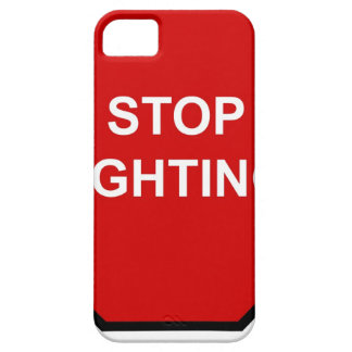 Stop Fighting iPhone 5 Cover