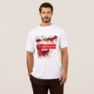 Stop fighting me! T-Shirt