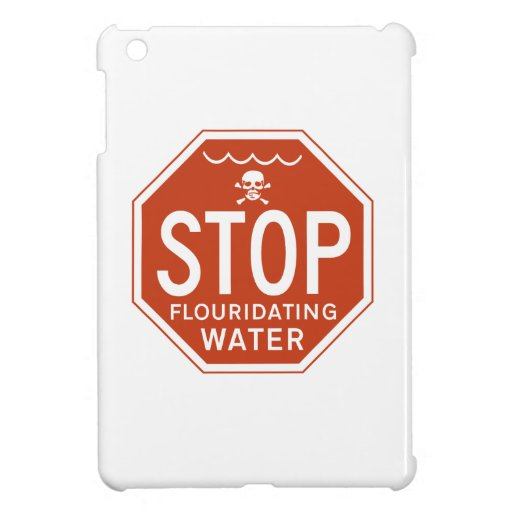 STOP FLUORIDATING WATER -fluoride/activism/protest iPad Mini Cases