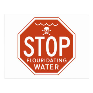 STOP FLUORIDATING WATER -fluoride activism protest Postcard