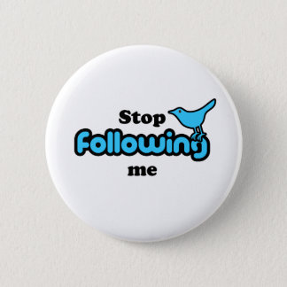 Stop following me 6 cm round badge