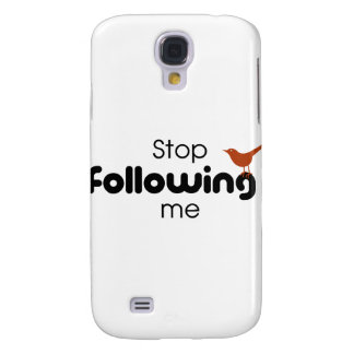 Stop Following Me Samsung Galaxy S4 Case