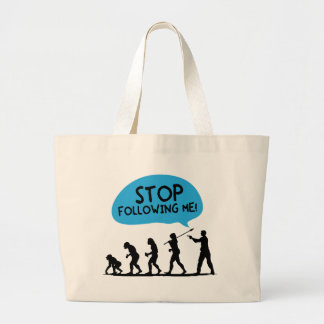 Stop Following Me! Large Tote Bag