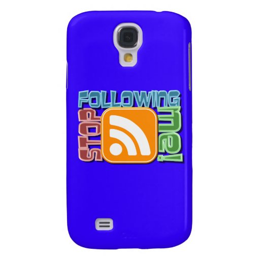 Stop Following Me! RSS Icon Button Design Galaxy S4 Cover
