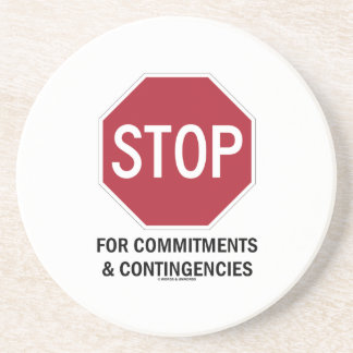 Stop For Commitments & Contingencies (Stop Sign) Drink Coasters